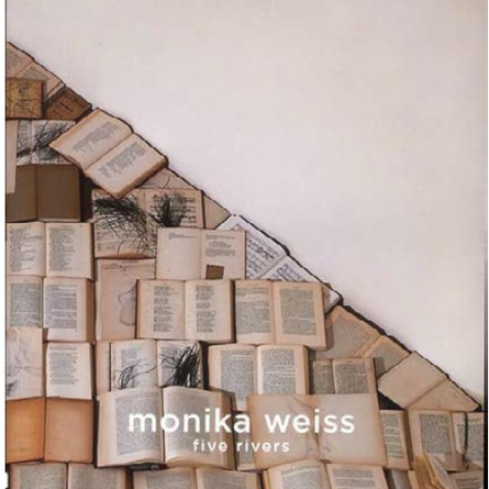 Monika Weiss: Five Rivers / Lehman College Art Gallery/City University of New York & Editions Lallouz, 2006
