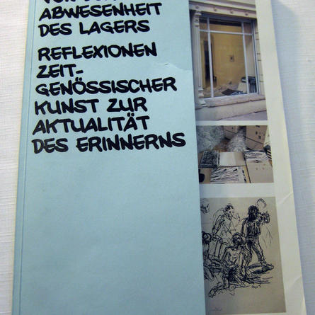Von der Abwesenheit des Lagers (On the Absence of the Camps), Kunsthaus Dresden, 2006
