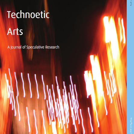 Technoetic Arts. A Journal of Speculative Research / Intellect LTD, 2006