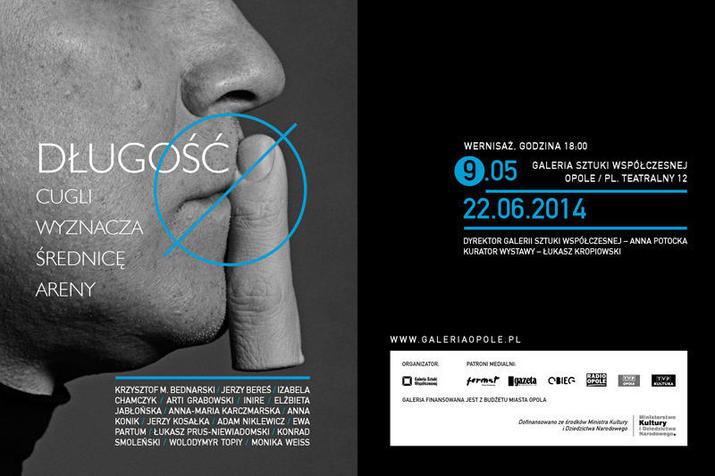 EXHIBITION: Długość cugli wyznacza średnicę areny, Galeria Opole, Poland, May 9 - June 22, 2014